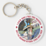 ALICE SAYS I KNEW WHO I WAS THIS MORNING BASIC ROUND BUTTON KEYCHAIN