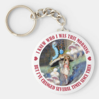 ALICE SAYS I KNEW WHO I WAS THIS MORNING KEYCHAIN
