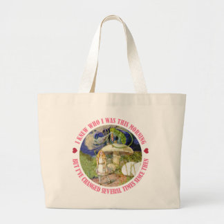ALICE SAYS, I KNEW WHO I WAS THIS MORNING LARGE TOTE BAG