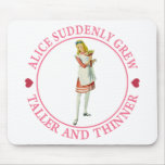 Alice Suddenly Grew Taller and Thinner! Mousepad