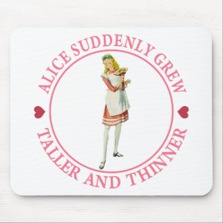 Alice Suddenly Grew Taller and Thinner! Mouse Pad