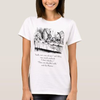 """Alice & the Mad Tea Party with """"talk"""" quote T-Shirt"""