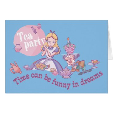 Disney Themed Alice | Time Can Be Funny In Dreams Card