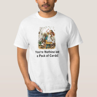 "Alice: ""You're Nothing but a Pack of Cards!"" T-Shirt"