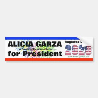 ALICIA GARZA FOR PRESIDENT in 2020  - Bumper Sticker