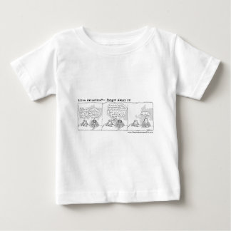 Alien Abduction?-- Forget about it! Baby T-Shirt