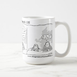 Alien Abduction?-- Forget about it! Coffee Mug