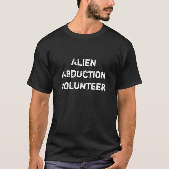 Alien Abduction Volunteer T-Shirt