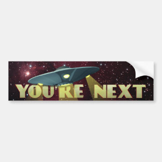 Alien Abduction, You Are Next Bumper Stickers