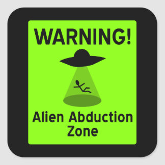 Alien Abduction Zone Warning Sign (green) Square Sticker