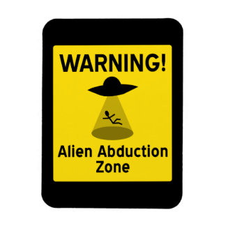Alien Abduction Zone Warning Sign Magnet