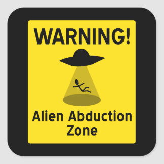 Alien Abduction Zone Warning Sign Square Sticker