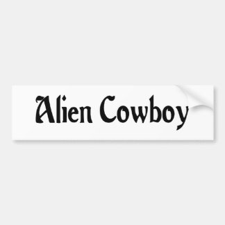 Alien Cowboy Bumper Sticker Car Bumper Sticker