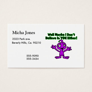 Alien Doesn't Believe In You Either Business Card