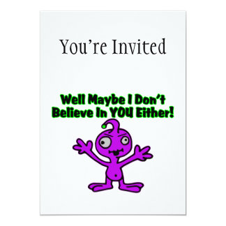 Alien Doesn't Believe In You Either Card