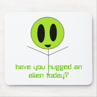 alien hug, have you hugged an alien today? mouse mat