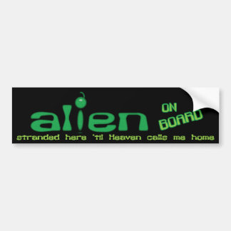 Alien on Board Christian bumper sticker