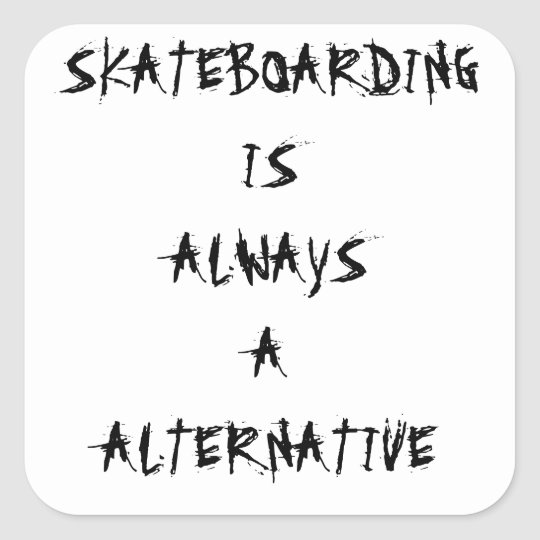 "alien radio ""stings SKATEBOARDING ICE ALWAYS A ALT Square Sticker"