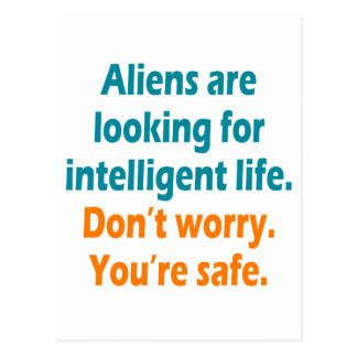 Aliens are looking for intelligent life postcard