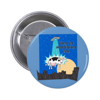 Aliens Are Meatatarians Too 2 Inch Round Button