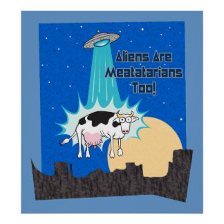Aliens Are Meatatarians Too Poster
