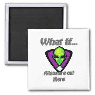 Aliens are out there magnet