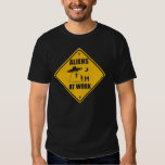 Aliens At Work Sign - T-shirt