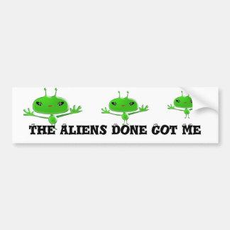 Aliens Bumper Sticker The Aliens Done Got Me Car Bumper Sticker
