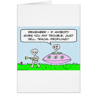 aliens illegal racial profiling saucer card