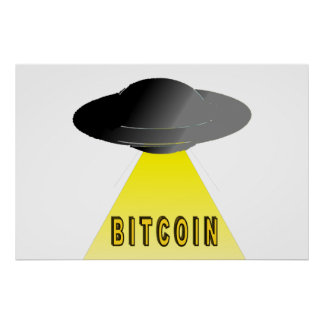 Aliens Want Bitcoin Too Poster