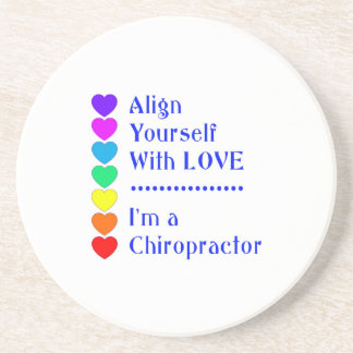 Align Yourself With Love - I'm a Chiropractor! Coaster