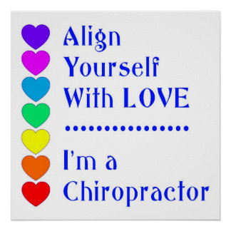 Align Yourself With Love - I'm a Chiropractor! Poster