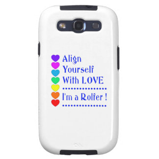 Align Yourself With Love - I'm a Rolfer Galaxy S3 Cover