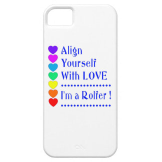 Align Yourself With Love - I'm a Rolfer iPhone 5 Covers