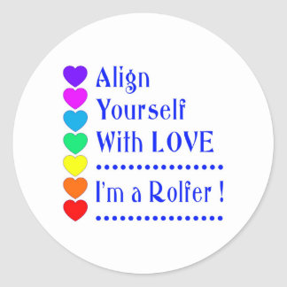 Align Yourself With Love - I'm a Rolfer Classic Round Sticker