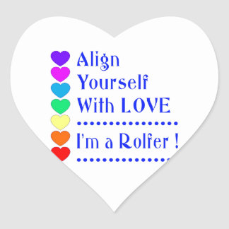 Align Yourself With Love - I'm a Rolfer Heart Sticker