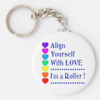 Align Yourself With Love - I'm a Rolfer Keychain