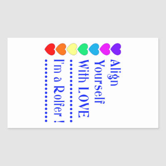 Align Yourself With Love - I'm a Rolfer Rectangular Sticker