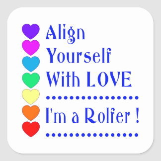 Align Yourself With Love - I'm a Rolfer Square Sticker