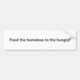 Alimente a los desamparados al hambriento - pegati pegatina de parachoque