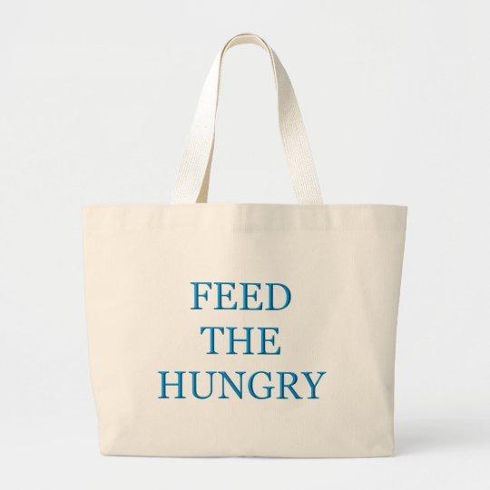 Alimente el hambriento bolsa de tela grande
