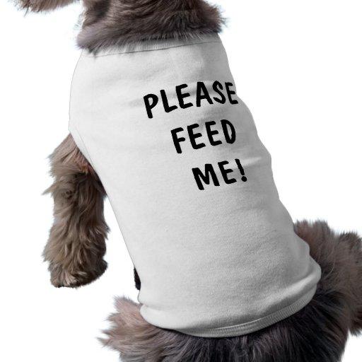 Aliménteme para los chuchos playera sin mangas para perro