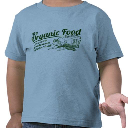 Alimento biológico - sus abuelos lo llamaron la camisetas