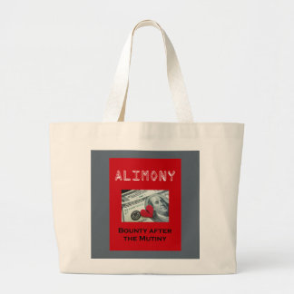 Alimony – Bounty after the Mutiny Large Tote Bag
