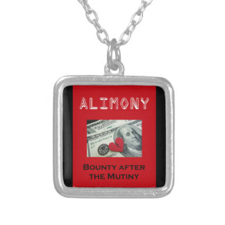 Alimony – Bounty after the Mutiny Silver Plated Necklace