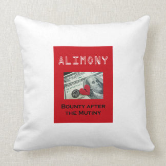 Alimony – Bounty after the Mutiny Throw Pillow