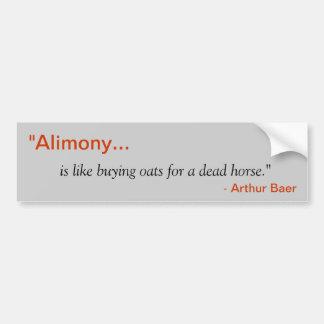 """""""Alimony"""" Bumper Sticker"""