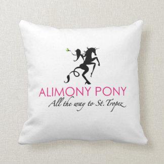 Alimony Pony All The Way To St. Tropez Pillow