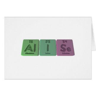 Alise as Aluminium Iodine Selenium Greeting Card