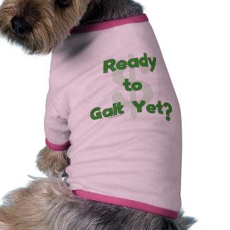 Aliste a Galt todavía Camisetas De Perro